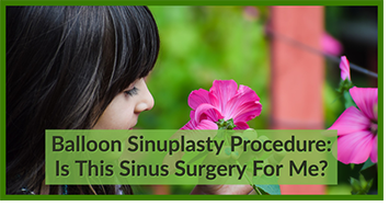 Is balloon sinuplasty right for me